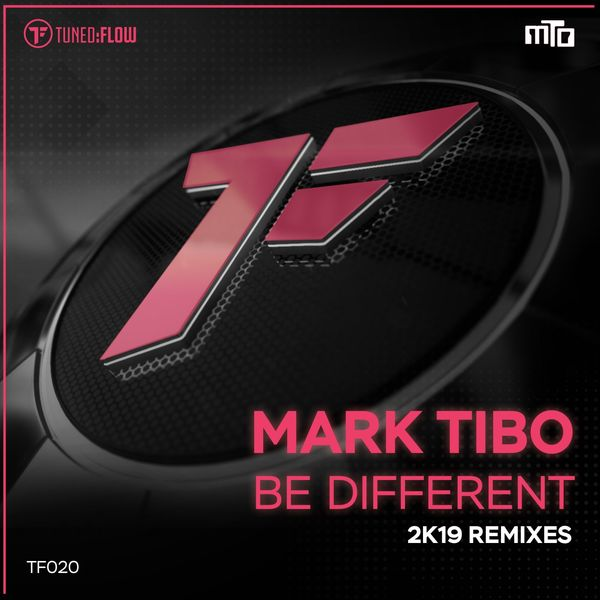 mark Tibo - Be Different (2K19 Remixes)