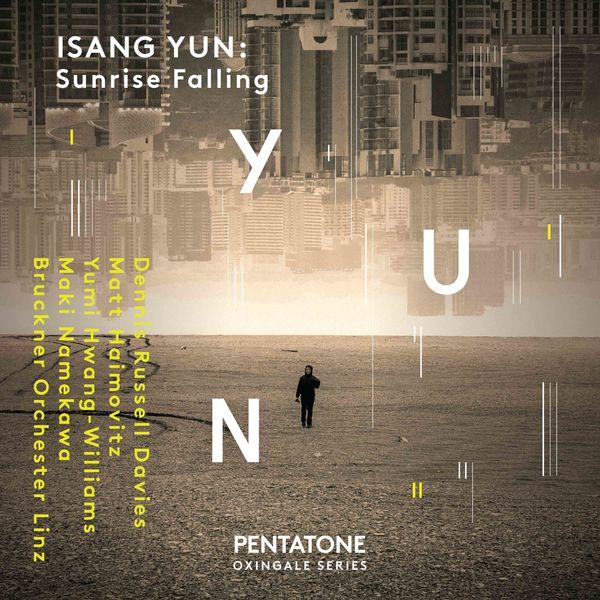 Dennis Russell Davies - Isang Yun : Sunrise Falling