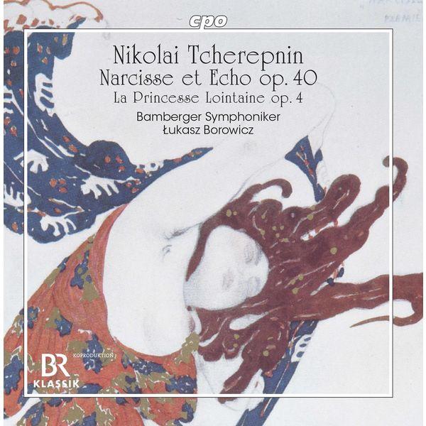 "Bamberger Symphoniker - Tcherepnin: Prelude to ""La princesse lointaine"", Op. 4 & Narcisse et Echo, Op. 40"