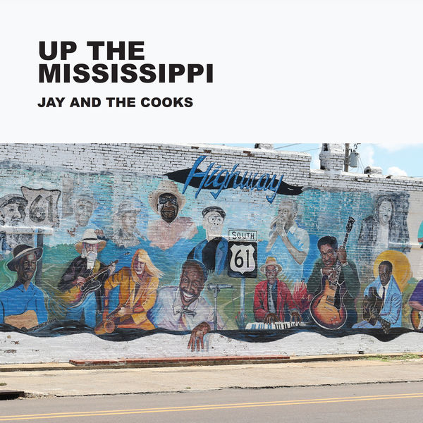 Jay and the Cooks - Up the Mississippi