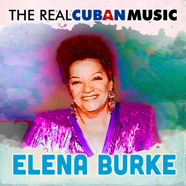 Elena Burke - The Real Cuban Music (Remasterizado)