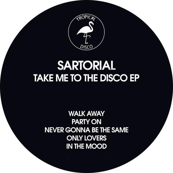 Sartorial - Take Me To The Disco EP