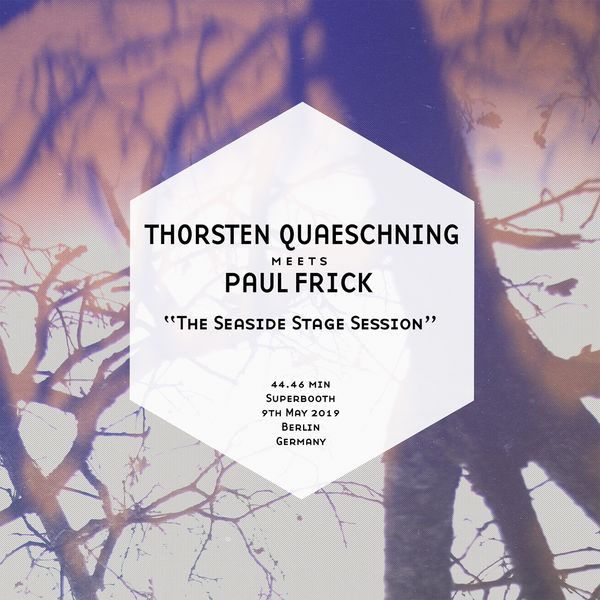 Thorsten Quaeschning, Paul Frick - The Seaside Stage Session (Superbooth - Berlin - 9th May 2019)