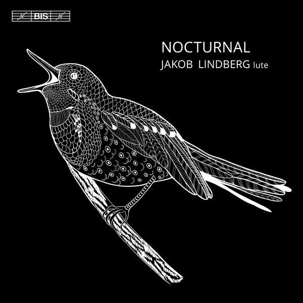 Jakob Lindberg - Nocturnal (Holborne, Collard, Bacheler, Danyel, Byrd...)