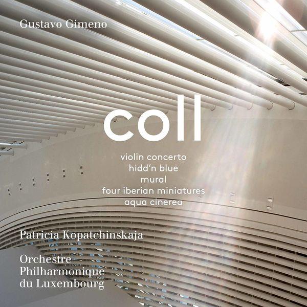 Patricia Kopatchinskaja - Francisco Coll: Orchestral Works