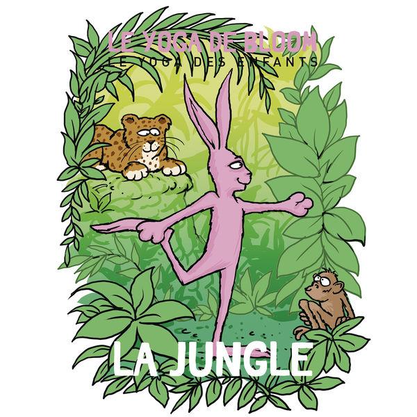 Le yoga de Bloom - Voyage dans la jungle (Le yoga des enfants)