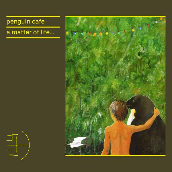 Penguin Cafe - A Matter of Life...
