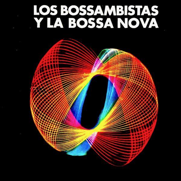 Los Bossambistas|Los Bossambistas y La Bossa Nova! (Remastered)
