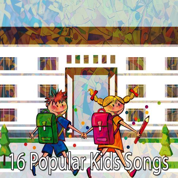 Album 16 Popular Kids Songs, Canciones Para Niños | Qobuz