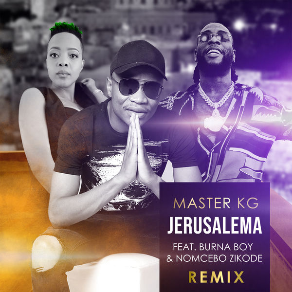 Master Kg - Jerusalema (feat. Burna Boy & Nomcebo Zikode) [Remix]