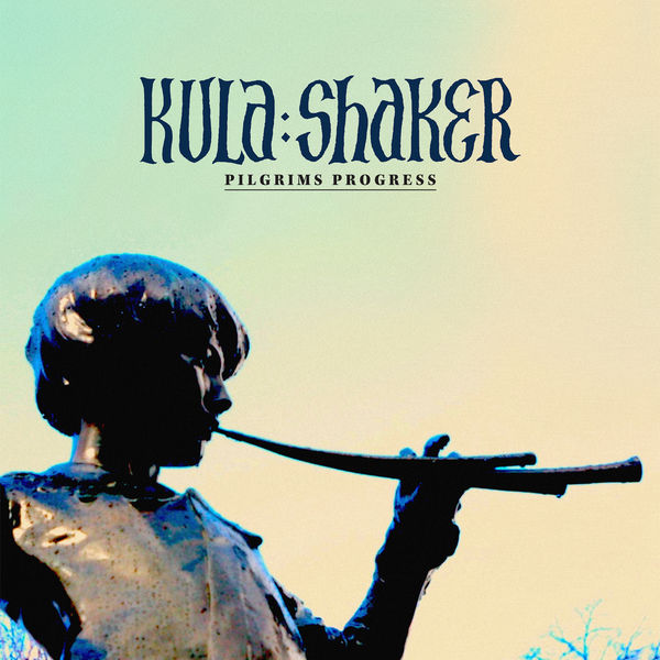 Kula Shaker Pilgrims Progress