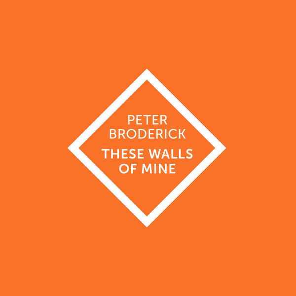 Peter Broderick - These Walls of Mine