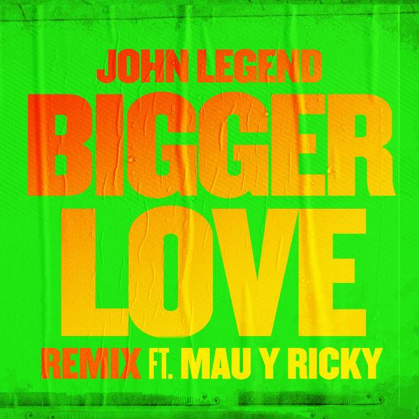 John Legend - Bigger Love (Remix)