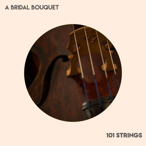 101 Strings - A Bridal Bouquet