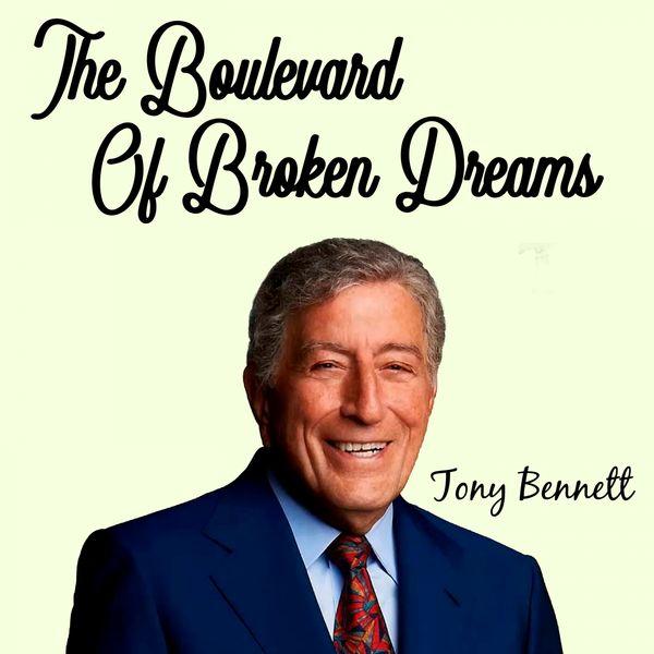 Tony Bennett - The Boulevard of Broken Dreams
