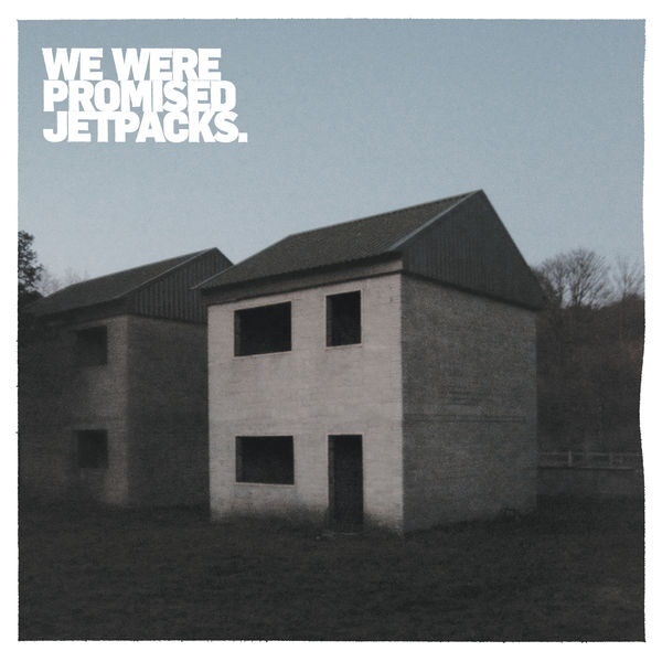 We Were Promised Jetpacks - These Four Walls (10 Year Anniversary Edition)