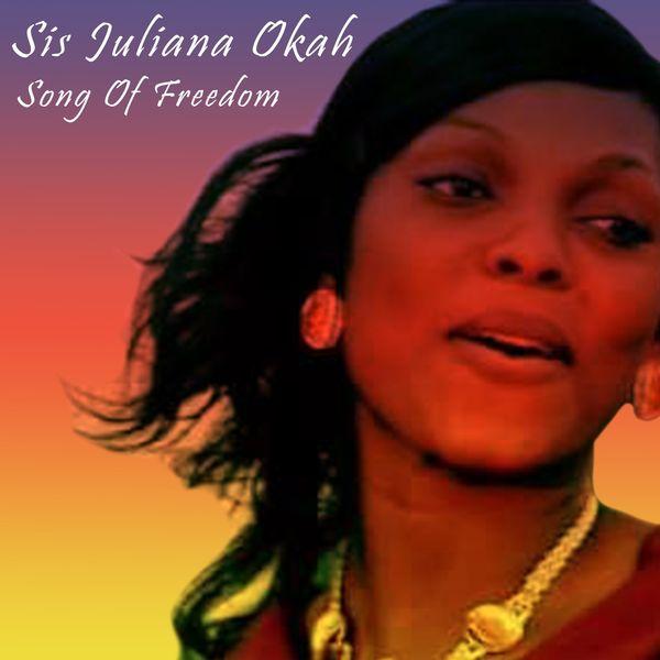 Album Song of Freedom, Sis Juliana Okah | Qobuz: download