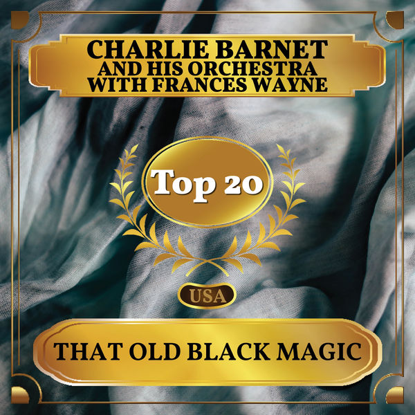 Charlie Barnet and His Orchestra - That Old Black Magic