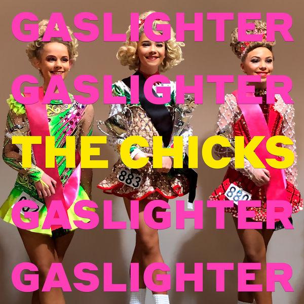The Chicks - Gaslighter