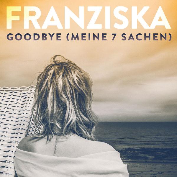 Franziska - Goodbye (Meine 7 Sachen)