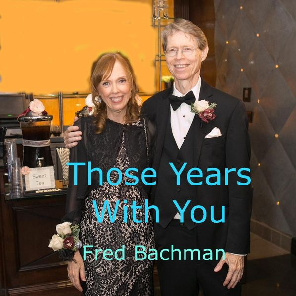 Fred Bachman - Those Years with You