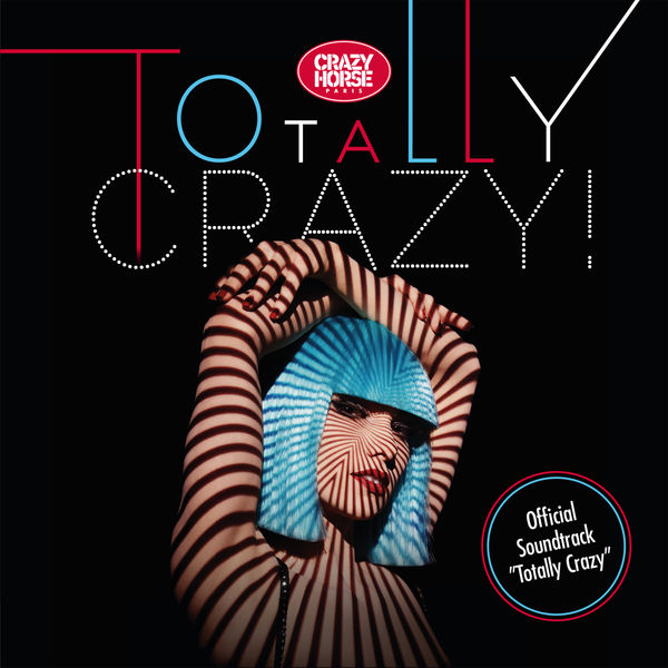 Various Interprets - Totally Crazy (Official Soundtrack)