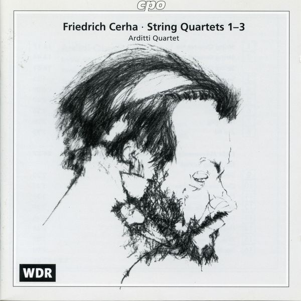 Arditti Quartet - Friedrich Cerha: String Quartets Nos. 1-3