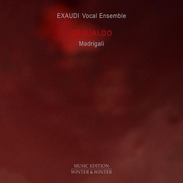 Exaudi Vocal Ensemble|Gesualdo: Madrigali