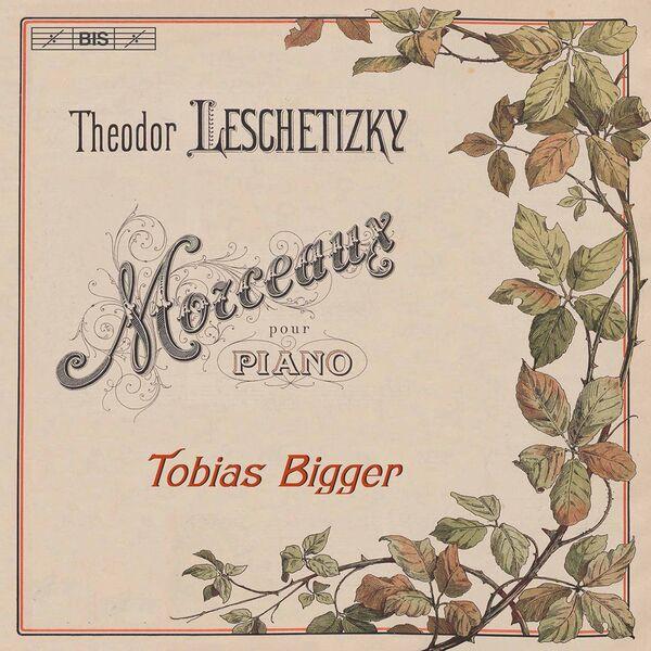 Tobias Bigger - Leschetizky: Piano Works