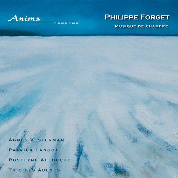 Patrick Langot, Olivier Chauzu, Agnès Vesterman - Forget: Musique de chambre