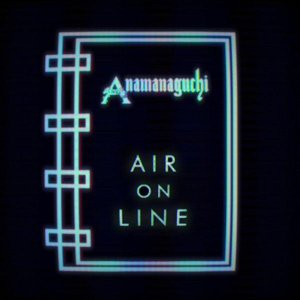 Anamanaguchi - Air On Line