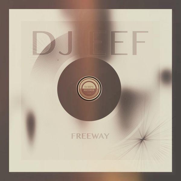 DJ EEF - Freeway