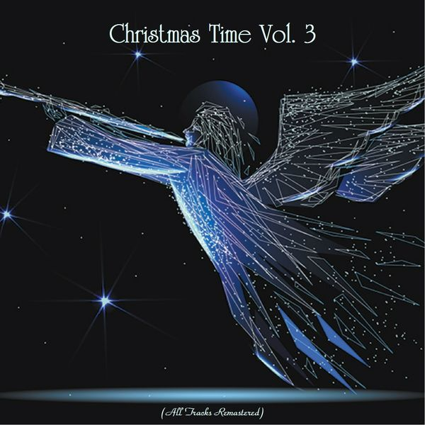 Various Interprets - Christmas Time Vol. 3 (All Tracks Remastered)