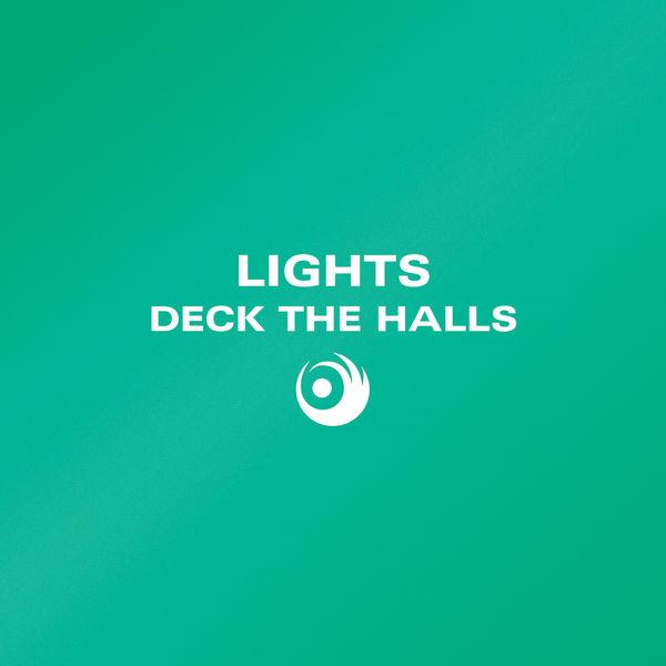 LIGHTS - Deck The Halls