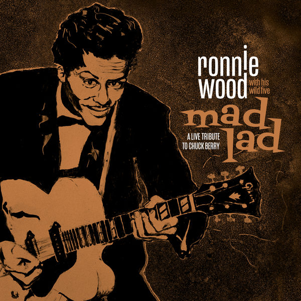 Ronnie Wood & His Wild Five - Mad Lad: A Live Tribute to Chuck Berry