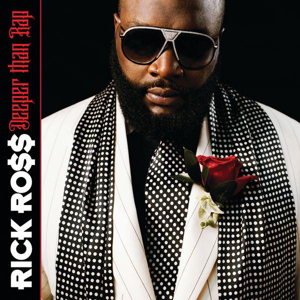 Rick Ross - Deeper Than Rap