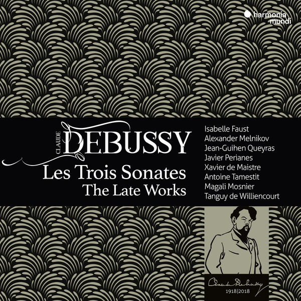 Isabelle Faust - Debussy : Les Trois Sonates, The Late Works