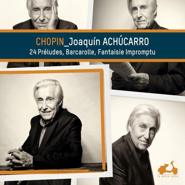 Joaquín Achúcarro  - Chopin : Préludes, Barcarolle, Fantaisie-impromptu