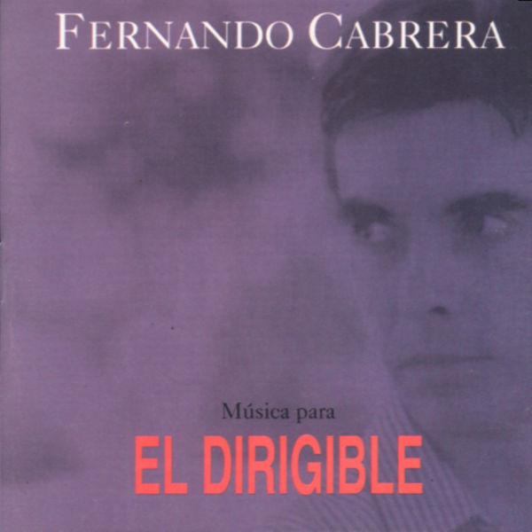 """Fernando Cabrera - Música Para """"El Dirigible"""""""