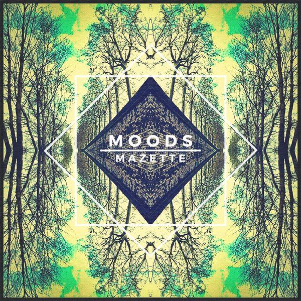 Mazette - Moods
