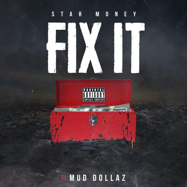 Star Money - Fix it (feat. Mud Dollaz)