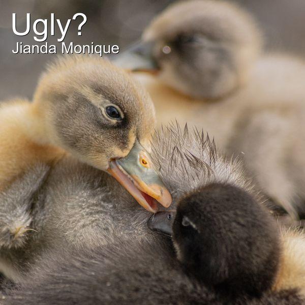 Jianda Monique - Ugly?