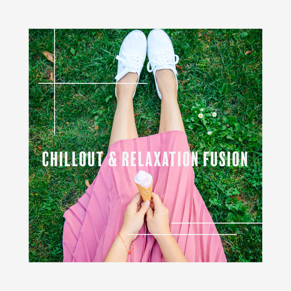 Chillout Music Ensemble - Chillout & Relaxation Fusion