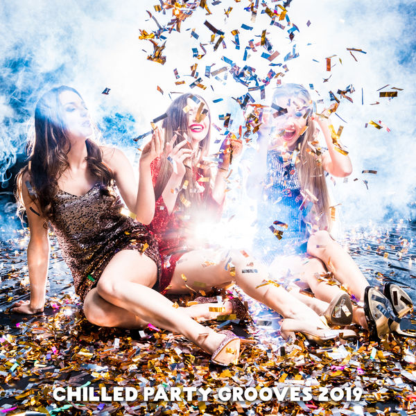 Album Chilled Party Grooves 2019: Chillout Fresh Beats