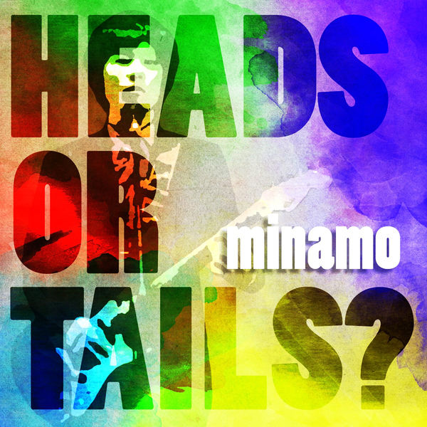 Minamo - Heads or Tails?