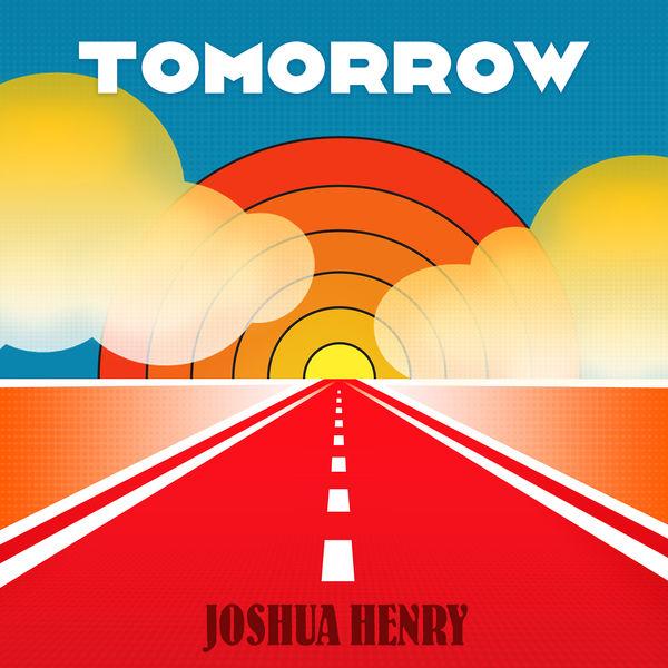 Joshua Henry Tomorrow