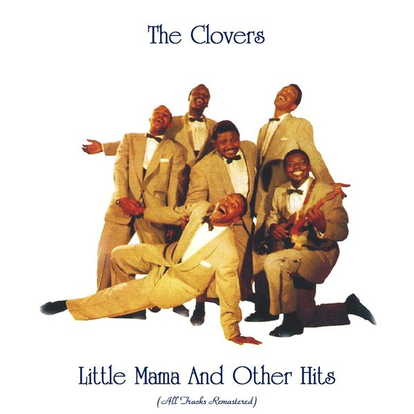 The Clovers - Little Mama And Other Hits (All Tracks Remastered)