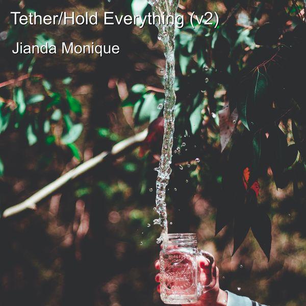 Jianda Monique - Tether/Hold Everything (V2)