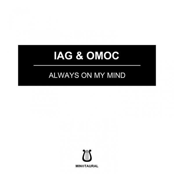 Iag & Omoc - Always On My Mind