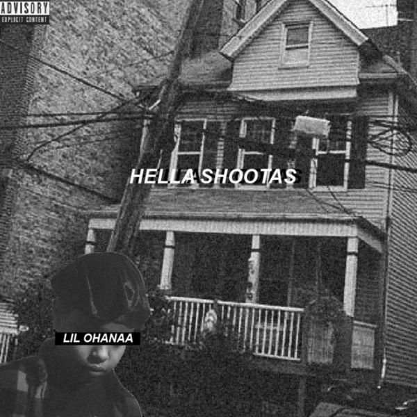 Lil Ohanaa - Hella Shootas